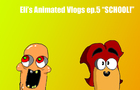 Eli's Animated Vlogs ep.5