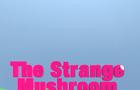 The Strange Mushroom - Trailer