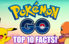Top 10 Facts About Pokemon Go!