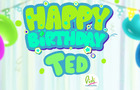 Happy Birthday Ted