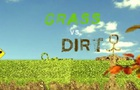 Grass VS Dirt