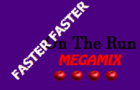 Faster Faster On The Run MEGAMIX