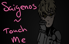 Saigenos - Touch Me