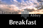 Breakfast - Leftwards Abbey