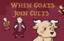 When Goats Join Cults