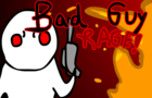 Bad Guy Rage!