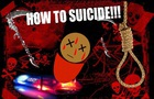 HOW TO SUICIDE!!!