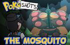 PokéShots: The Mosquito