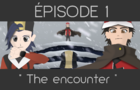 Episode 1 - The encounter