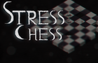 Stress Chess