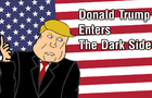 Donald Trump Enters The Dark Side
