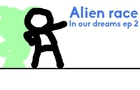 Alien race (I.O.D ep 2)