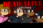 Dead-Alive Episode 1 [Debug Build 0.1]