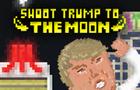 Shoot Trump To The Moon