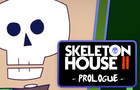 Skeleton House II - Prologue