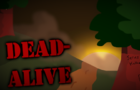Dead-Alive Episode 1 [Debug Build 0.2]