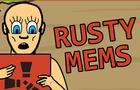 Rusty Mems
