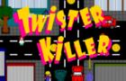 Twister Killer