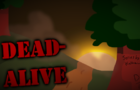Dead-Alive Episode 1 [Debug Build 0.3]