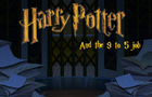 Harry Potter And The 9 to 5 Job