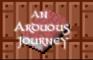 An Arduous Journey