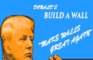 Donald's Build a Wall