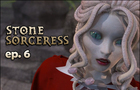 Stone Sorceress - Ep. 6