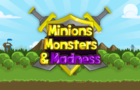 Minions, Monsters, and Madness