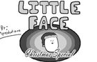 -Little Face- Christmas Special