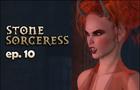 Stone Sorceress - Ep. 10