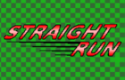 Straight Run