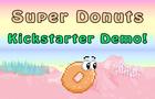 Super Donuts Kickstarter Demo!