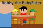 Bobby and the Tree Ep4- Bobby the Babysitter