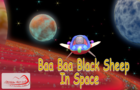 Baa Baa Black Sheep in Space