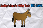 Daddy Wheat's Milky Teat: THE GAME