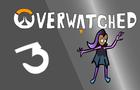 Overwatched ep 3 Get Behind Me!
