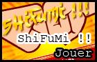 ShiFuMi !!