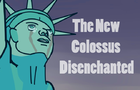 The New Colossus Disenchanted