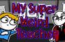 My Super Weird Teacher - Ayetoons