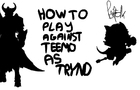 HOW TO PLAY AGAINST TEEMO AS TRYNDAMERER