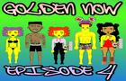 "GOLDEN NOW - Episode 4: ""A Very Violet Episode"""