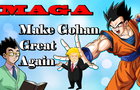 Make Gohan Great Again