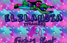 ElzLandia (Trailer)