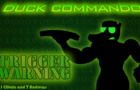 Duck Commando Episode 2: Trigger Warning