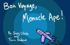 Bon Voyage, Monocle Ape!
