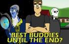 Best Buddies until The End?