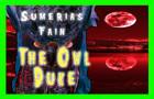 The Owl Duke - Music Video by Sumerias Fain