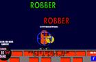 ROBBER ROBBER