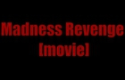 Madness Revenge [Movie]