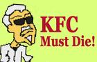 KFC Must Die!